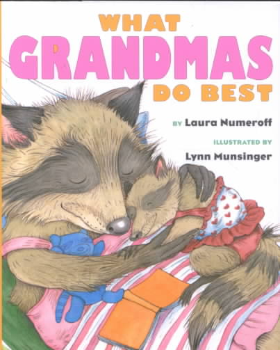What Grandmas Do Best By Numeroff, Laura Joffe/ Munsinger, Lynn (ILT)