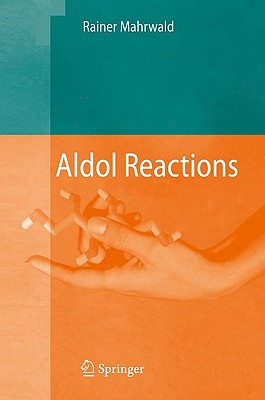 Aldol Reactions By Mahrwald, Rainer
